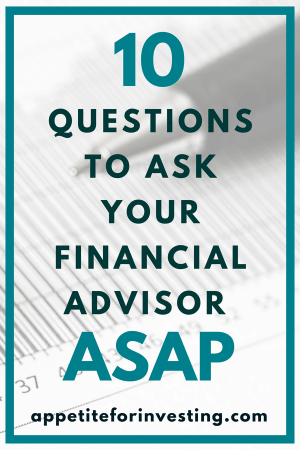 10 Questions Financial Advisor e1534556610427 - The 10 Questions You Need to Ask Your Financial Advisor ASAP