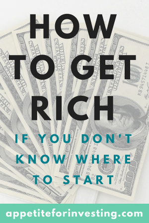 Here's How to Get Rich if You Don't Know Where to Start
