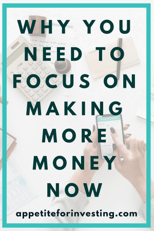 Focus on making more money now