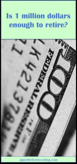 1 million dollars 4 1 e1546190740892 - Is $1 Million Enough to Retire?